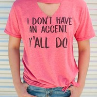 "Gina ""I Don't Have An Accent"" Tee (Options)"