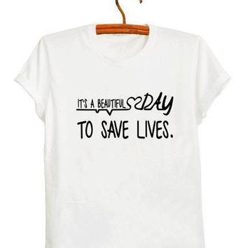 Its A Beautiful Day To Save Lives T-Shirt - Ladies Tops