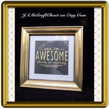 AWESOME- Positive Saying-Framed-Home Decor-Country Decor-Wall Art-Wall Hanging-Gift-Affirmation-Victorian-Cottage Chic Decor-One of a Kind