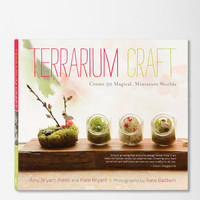 Terrarium Craft By Amy Bryant Aiello & Kate Bryant