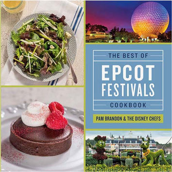 Disney Food & Wine 2016 The Best of Epcot Festivals Cookbook Pam Brandon New