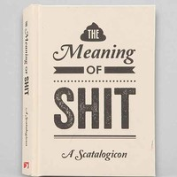 The Meaning: A Scatalogicon By Summersdale- Assorted One