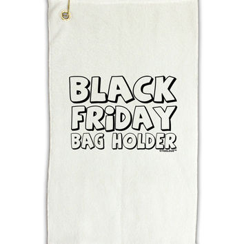 "Black Friday Bag Holder Micro Terry Gromet Golf Towel 11""x19"