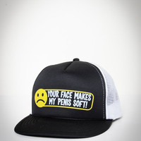 """Your Face Makes My Penis Soft"" Trucker Hat"