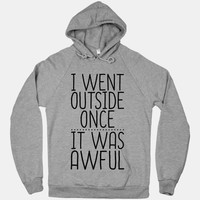 I Went Outside Once, It Was Awful