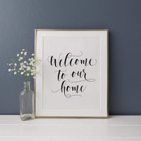 Welcome To Our Home Print, Home Sweet Home Print, Welcome Home, Welcome Home Sign, Calligraphy Print, Bless This Mess Print, Printable Art