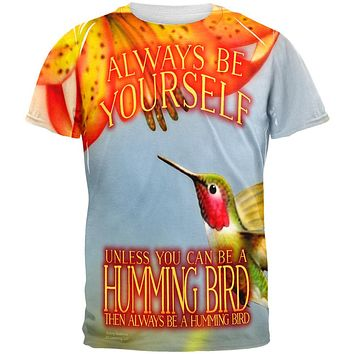 Always Be Yourself Unless Humming Bird All Over Mens T Shirt