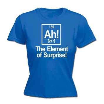 123t USA Women's Ah The Element Of Surprise Funny T-Shirt