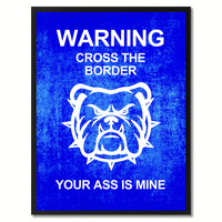 Warning Cross The Border Funny Sign Blue Print on Canvas Picture Frames Home Decor Wall Art Gifts 91923