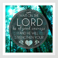 Psalm 27:14 wait on the lord Art Print by Pocket Fuel