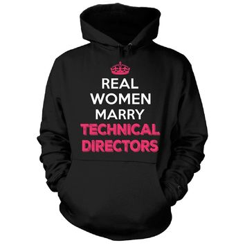 Real Women Marry Technical Directors. Cool Gift - Hoodie