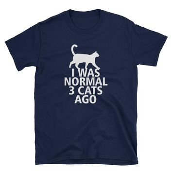 I Was Normal 3 Cats Ago Unisex T-Shirt for Cat Lovers