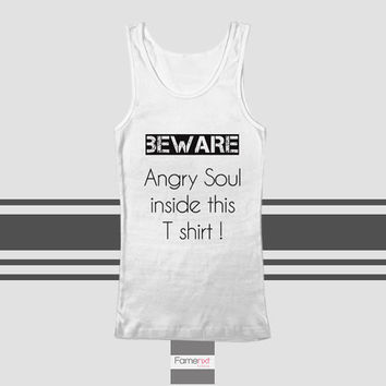 Funny Angry Soul Typography Quote Tank Top. Men and Women. Unisex