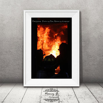 Firefighter Print, Fine Art Print, Firefighter Fueled by Fire, Driven by Courage, Firefighter gift, Firefighter Wall Art, Fire Print