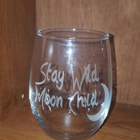 Laser Engraved Stay Wild Moon Child Wine or Stemless Wine Glass ~ Gifts for Her ~ Gifts for Him