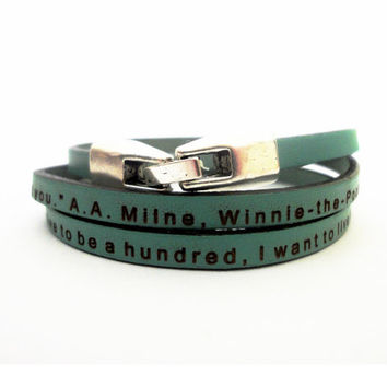 "Winnie the Pooh quote engraved leather bracelet -Customizable ""If you live to be a hundred, I want to live to be a hundred minus one day..."""