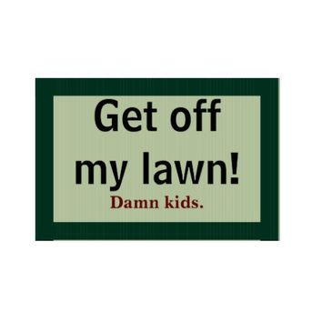 Get off my lawn! Damn kids. Yard Sign from Zazzle.com