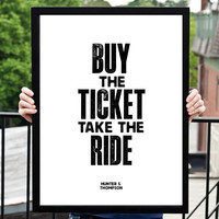 "Digital Print Art Poster ""Buy The Ticket Take The Ride"" Typography Wall Decor Home Decor Giclee Screenprint Letterpress Style Wall Hanging"