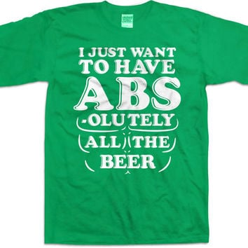 Funny Athletic T Shirt I Just Want To Have Abs-olutely All The Beer Shirt Fitness TShirt Athletic Clothes Exercise Wear Mens Tee WT-80
