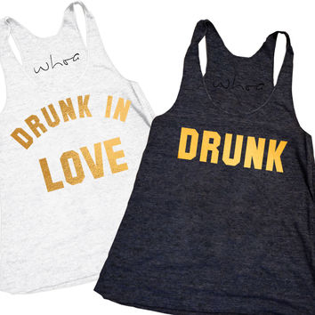 Drunk in Love / Drunk Tank