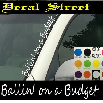 "Ballin' on a Budget Vertical  Windshield  Die Cut Vinyl Decal Sticker 4"" x 22"""