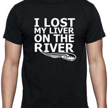 LOST MY LIVER On The River Tubing Rafting Kayak T-Shirt Retro Tees Funny Humor Mens Womens Gift Present Custom Tees