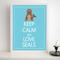 KEEP CALM and Love SEALS- Nursery wall art print on Matte Heavy Weight Paper