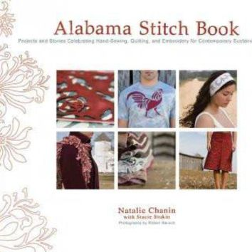 Alabama Stitch Book: Projects and Stories Celebrating Hand-sewing, Quilting and Embroidery for Contemporary Sustainable Style