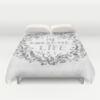 Awesome life Duvet Cover by IoanaStefPhotography