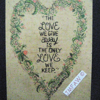 "Primitive Folk Art Print-""The Love We Give Away is the Only Love We Keep""--Copyright Lithograph Print of Original Stitchery"