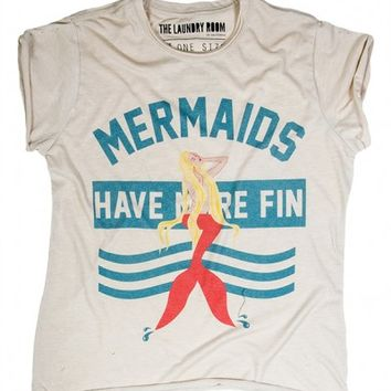 Mermaids Have More Fin Tee