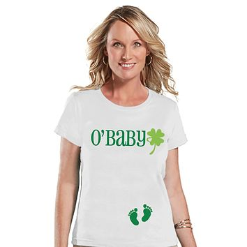 St. Patricks Day Shirt - Funny Women's St Patty's Day Tee - O'Baby Shirt - Women's White T-shirt - Pregnancy Reveal - New Baby Announcement