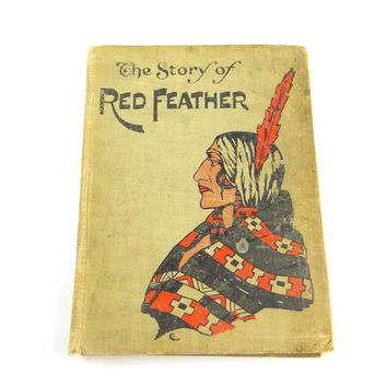 The Story of Red Feather from 1908 by Edward S. Ellis, Hardcover