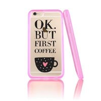 OK But First Coffee Clear Transparent Plastic Phone Case for iphone 6 6s_ SUPERTRAMPshop
