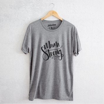 Mama Strong - Tri-Blend Unisex Crew