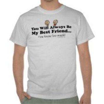 Best friend t shirts shirts and custom from zazzle for Best custom t shirts