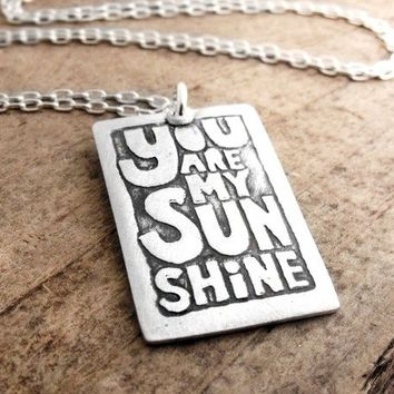 You are my sunshine necklace - inspirational quote