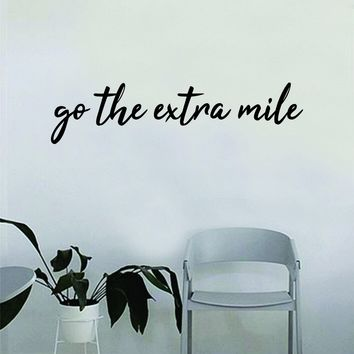 Go the Extra Mile Quote Decal Sticker Wall Vinyl Art Home Decor Inspirational Beautiful Motivational Win Teen Bedroom Living Room Family