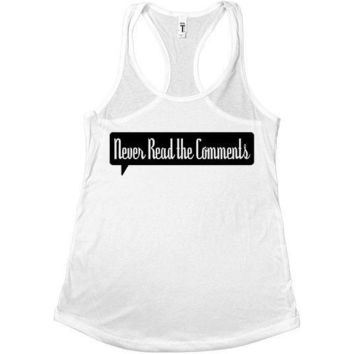 Never Read The Comments -- Women's Tanktop