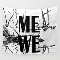 Me We | Black and White #society6 Wall Tapestry by Azima