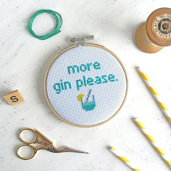 More Gin Please Cross Stitch Craft Kit- modern cross stitch pattern- kitsch cross stitch kit- funny cross stitch kit- gin themed gift
