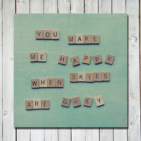 Nursery quote photograph - wooden letter tiles photograph - nursery art wall art - green - 5x5 - You make me happy when skies are grey
