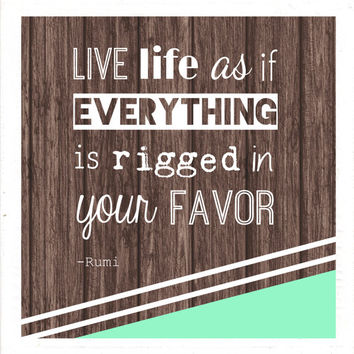Square digital download quote print, Rumi quote, square printable, square wall art, live life as if everything is rigged in your favor, art
