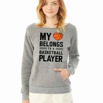 My heart belongs to a basketball player ladies sweatshirt