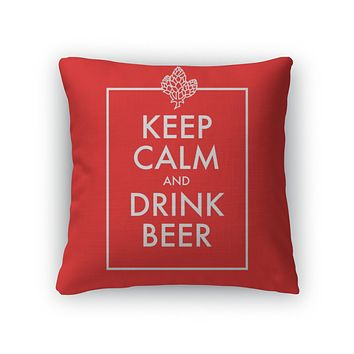 Throw Pillow, Keep Calm And Drink Beer Poster
