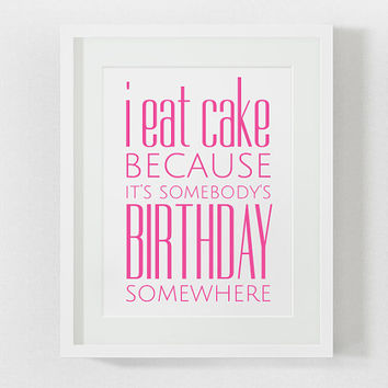 Kitchen decor, kitchen art, funny kitchen print, wall decor, kitchen poster i eat cake food pink birthday positive for her funny quote print
