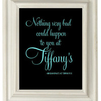 Digital Download No. 029, Breakfast at Tiffanys, Holly Golightly, Audrey Hepburn, Quote Print