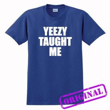 Yeezy Taught Me for shirt antique royal, tshirt antique royal unisex adult