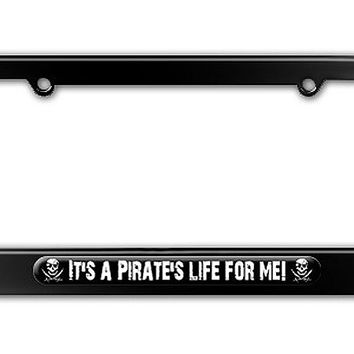 It's A Pirate's Life For Me - Skull Crossed Swords Metal License Plate Frame