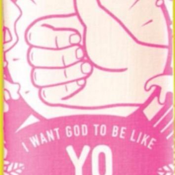 I Want God to Be Like Yo I Secret Like You a Little Extra Dish Towel in Hot Pink and White